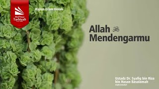Tabligh Akbar : Allah Mendengarmu | Ustadz Dr. Syafiq Riza Bin Salim Basalamah, M.A