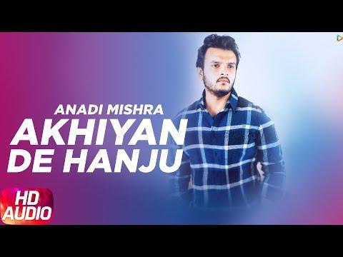 Akhiyan De Hanju | Audio Song | Anadi Mishra | Pal