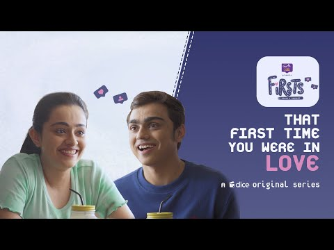 Dice Media | Firsts| Web Series| S01E17-20 -That First Time You Were in Love (Part 5)