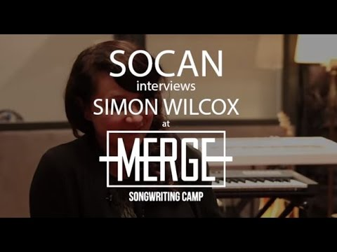 SOCAN Interviews Simon Wilcox @ MERGE Songwriting Camp 2015