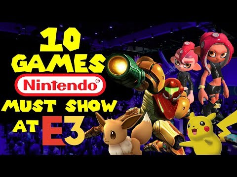 10 games Nintendo MUST SHOW at E3 !