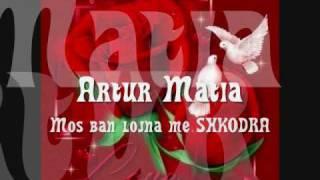 Artur Matia - Mos Ban Lojna Me Shkodran - Popullore Shkodrane