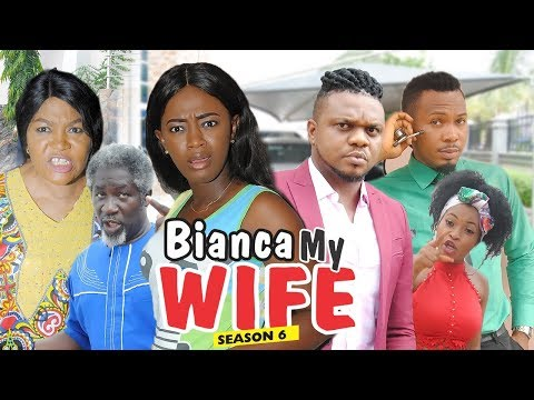 BIANCA MY WIFE 6 - 2018 LATEST NIGERIAN NOLLYWOOD MOVIES || TRENDING NOLLYWOOD MOVIES