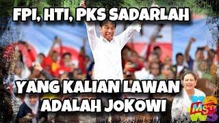 Video FPI, HTI, PKS, Sadarlah Yang Kalian Hadapi itu Jokowi MP3, 3GP, MP4, WEBM, AVI, FLV April 2019