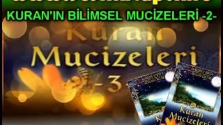 KURAN MUCİZELERİ -3- (HARUN YAHYA) --KURAN'IN BİLİMSEL MUCİZELERİ İKİNCİ BÖLÜM