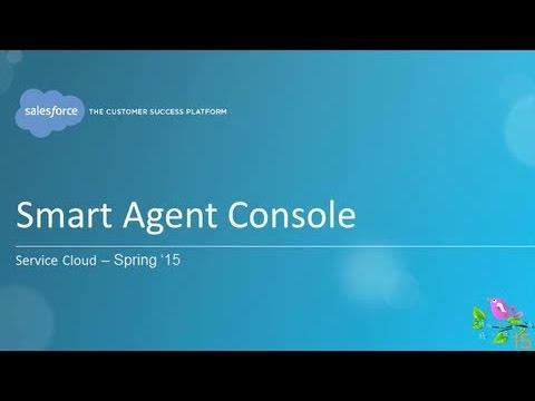 Spring '15 - Service Cloud: Smart Agent Console