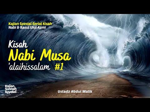 #1 Kisah Nabi Musa 'alaihissalam // Ustadz Abdul Malik