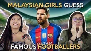 Video Malaysian Girls Guess Famous Footballers MP3, 3GP, MP4, WEBM, AVI, FLV September 2019