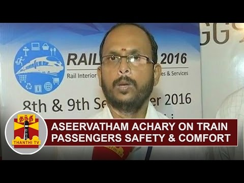 Aseervatham-Achary-on-Train-Passengers-Safety-and-Comfort-Thanthi-TV