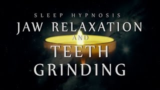 Sleep Hypnosis For Jaw Relaxation & Teeth Grinding (Bruxism / TMJ / TMD)