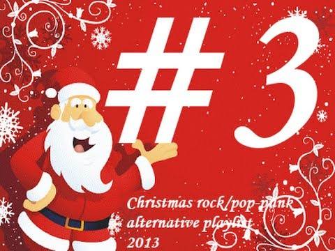 Christmas Rock/Pop-Punk/Alternative Playlist 2013 (Part 3)