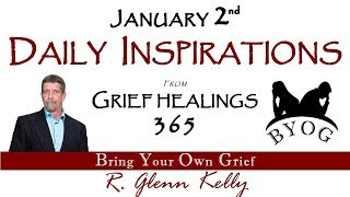 Daily Inspirations JANUARY SECOND - BYOG Network Grief and Bereavement Support