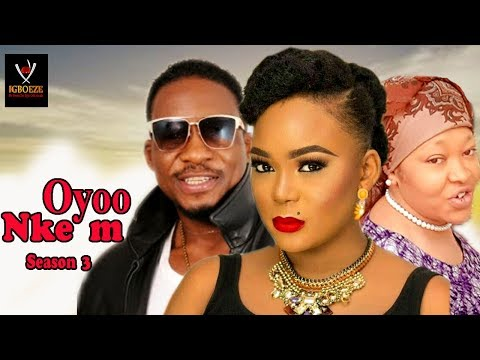 Oyoo Nkem Season 3 -  2017 Latest Nigerian Nollywood Igbo Movie Full HD