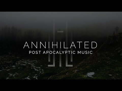 Epic Post Apocalyptic Music - Annihilated