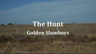 The Hunt - Golden Slumbers