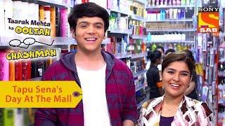 Your Favorite Character  Tapu Senas Day At The Mall  Taarak Mehta Ka Ooltah Chashmah