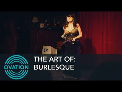 The Art Of: Burlesque - Learning the Art