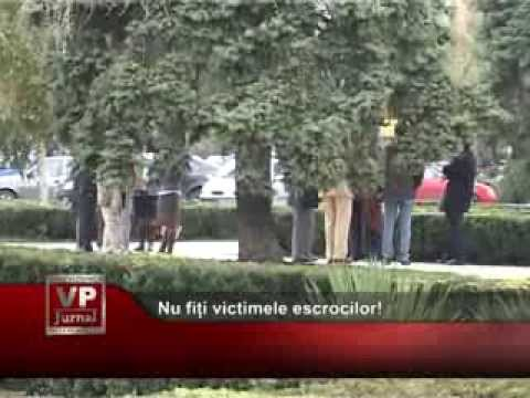 Nu fiți victimele escrocilor!