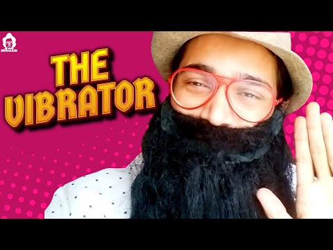 BB Ki Vines- | The Vibrator |