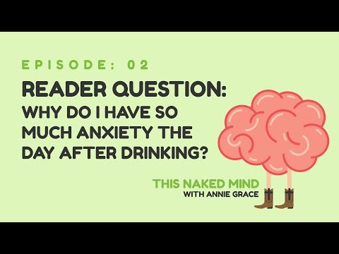 EP 02: Reader Question - Why do I have so much anxiety the day after drinking?