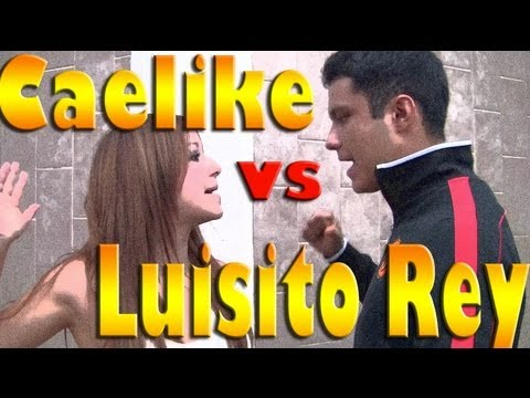 Caelike vs Luisito rey Video