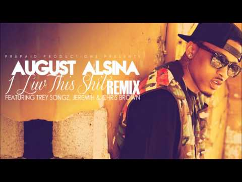 August Alsina ft. Trey Songz, Jeremih & Chris Brown - I Luv This Shit [REMIX]