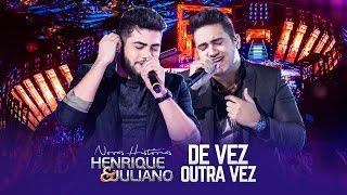 Download Lagu Henrique e Juliano - De Vez Outra Vez - DVD Novas Histórias - Ao vivo em Recife Mp3