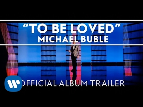 Michael Bublé - To Be Loved [Official Album Trailer]