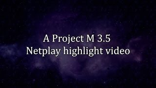 My Project M 3.5 Netplay highlight video that I kinda sorta made