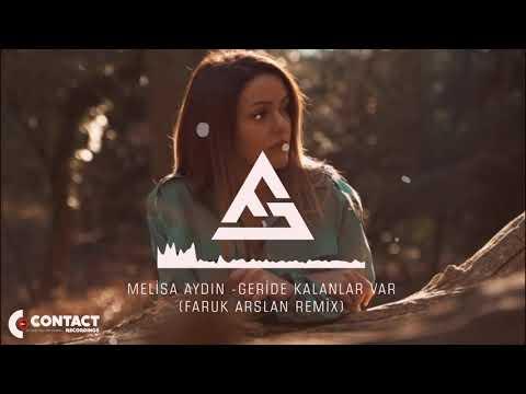 Melis Aydın - Geride Kalanlar Var (Faruk Arslan Remix)