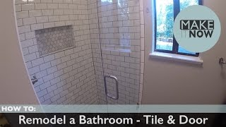 How To: Remodel A Bathroom - Tile & Door