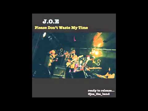Please Don't Waste My Time(mp3) - J.O.E