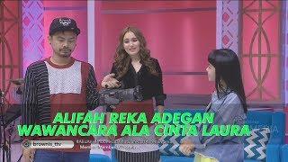 Video BROWNIS - Kocak!Alifah Reka Adegan Wawancara Ala Cinta Laura (27/6/19) Part 1 MP3, 3GP, MP4, WEBM, AVI, FLV Juli 2019