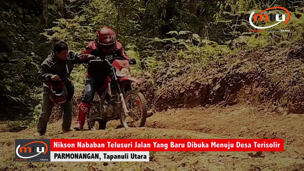 Nikson Nababan Telusuri Jalan Yang Baru Dibuka Menuju Desa Terisolir di Kecamatan Parmonangan