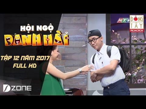 HỘI NGỘ DANH HÀI 2017 TẬP 12 FULL HD ( 4/3/2017)