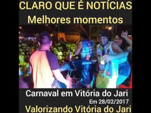 Melhores momentos do Carnaval de Vitória do Jari - claro que é notícias acompanhou os bastidores