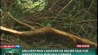Encuentran cadáver de mujer que fue arrastrada por una cañada