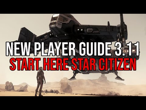 Start Here Star Citizen 3.11 Tutorial | New Player Guide - UPDATED