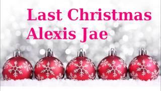 Alexis Jae-Last Christmas (Cover)