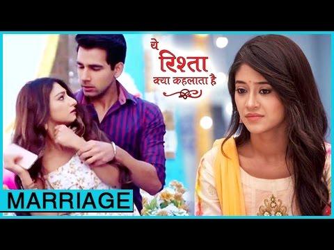 Naira To Get Naksh MARRIED To Kirti   Yeh Rishta K