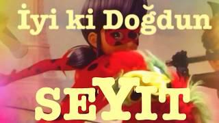 İyi ki Doğdun SEYİT :)  Komik Doğum günü Mesajı 1. VERSİYON ,DOĞUMGÜNÜ VİDEOSU Made in Turkey :) 🎂