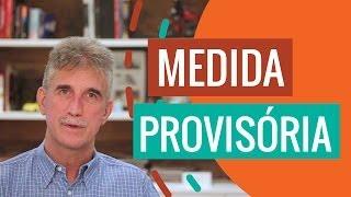 O que é uma Medida Provisória (MP)? Saiba neste vídeo