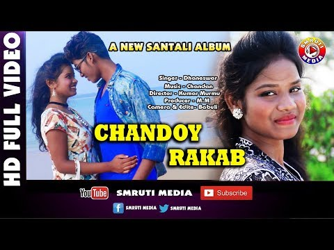 Video New Santali Video Song 2018 Chandoy Rakab download in MP3, 3GP, MP4, WEBM, AVI, FLV January 2017