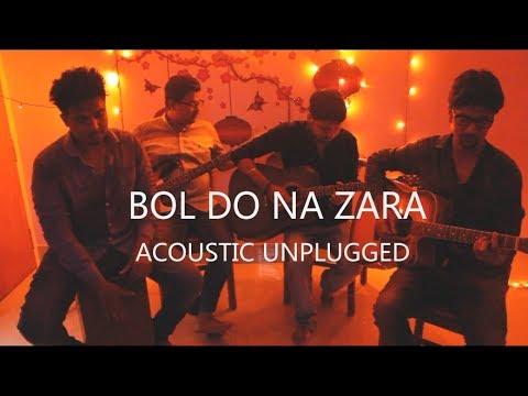 Video Bol Do Na Zara (Azhar) | Acoustic Unplugged Cover | (Armaan Malik) download in MP3, 3GP, MP4, WEBM, AVI, FLV January 2017