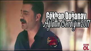 Video Gökhan Doğanay Ağlattın Sevdiğim 2017 Yeni MP3, 3GP, MP4, WEBM, AVI, FLV September 2019
