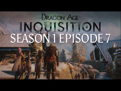 Dragon Age: Inquisition - Season 1 Episode 7: Haven's Best and Brightest