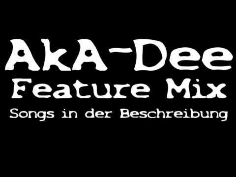 AkA-Dee Feature Mix  (+Tracklist)