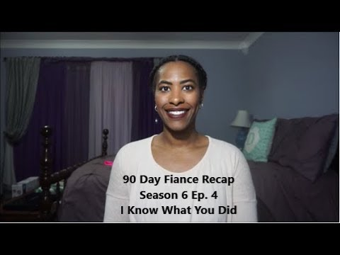 90 Day Fiance Recap | Season 6 | I Know What You Did (Ep. 4)