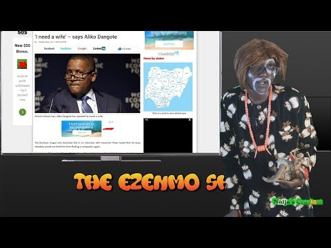 Ezenmo Applies To Be Dangote's New Wife As Police Beat Up Governor Fayose ||The Ezenmo Show Ep17