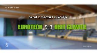 [GLF] Eurotech vs Nbit Gliwice (1 kolejka) - skrót